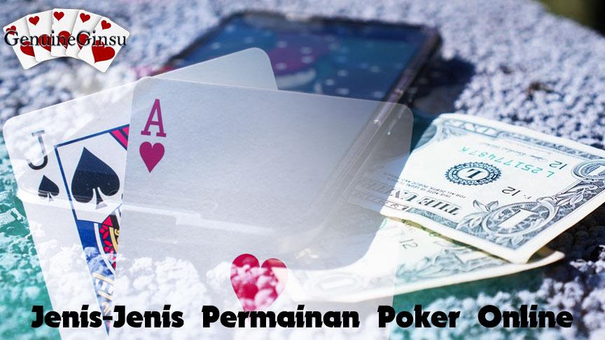 Jenis-Jenis Permainan Poker Online